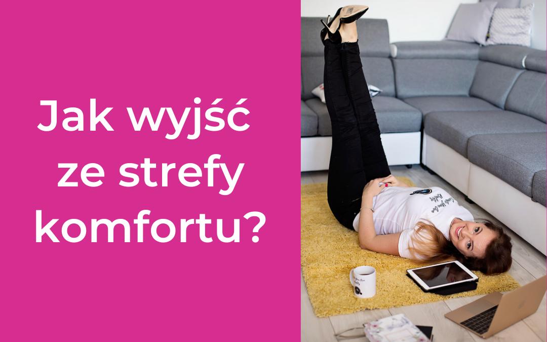 Jak wyjść zestrefy komfortu?